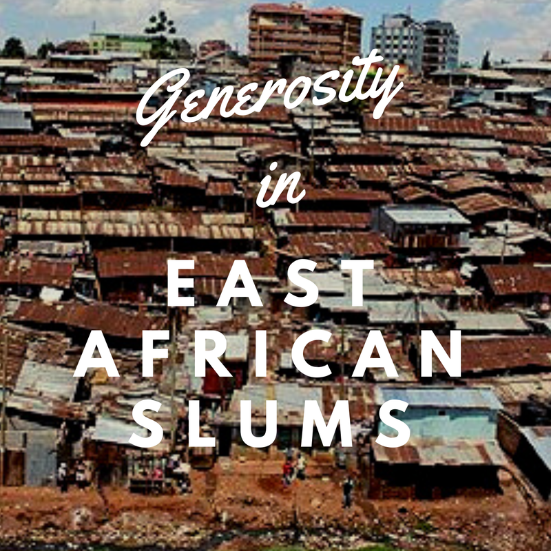 GENEROSITY IN EAST AFRICAN SLUM